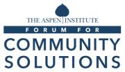 The Aspen Institute Forum for Community Solutions